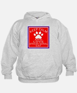 Keep Calm And African serval Cat Hoodie