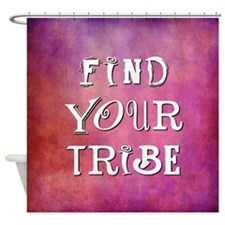 FIND YOUR TRIBE Shower Curtain