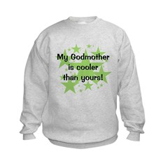 My Godmother Is Cooler Than Y Sweatshirt