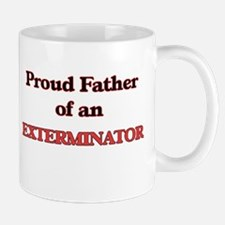 Proud Father of a Exterminator Mugs