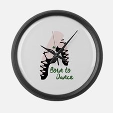 Born To Dance Large Wall Clock