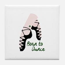 Born To Dance Tile Coaster