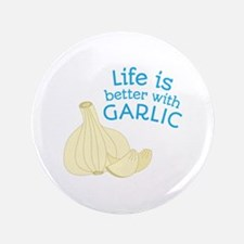Better With Garlic Button
