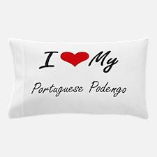 I love my Portuguese Podengo Pillow Case
