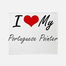I love my Portuguese Pointer Throw Blanket