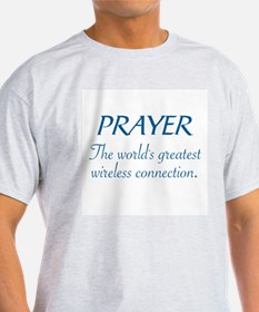 PRAYER - THE WORLD'S GREATEST WIRELESS CON T-Shirt