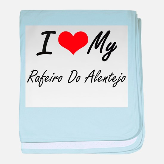 I love my Rafeiro Do Alentejo baby blanket