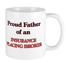 Proud Father of a Insurance Placing Broker Mugs