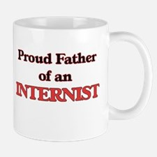Proud Father of a Internist Mugs