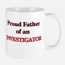 Proud Father of a Investigator Mugs