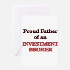 Proud Father of a Investment Broker Greeting Cards