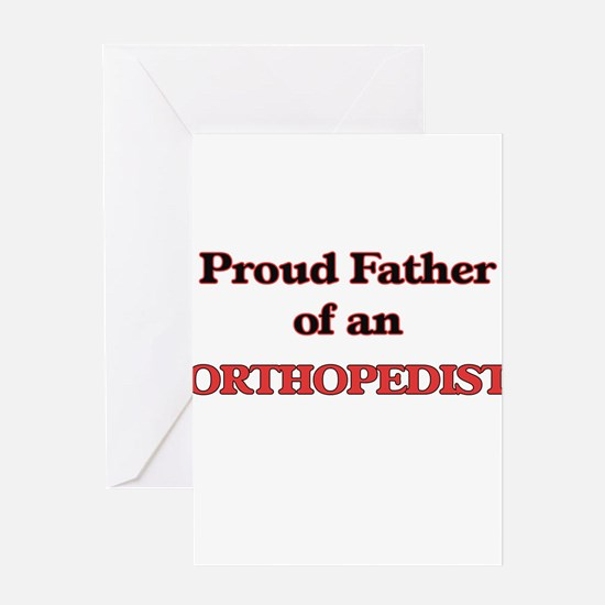 Proud Father of a Orthopedist Greeting Cards