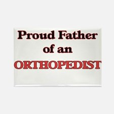 Proud Father of a Orthopedist Magnets