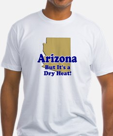 Arizona Dry Heat Shirt
