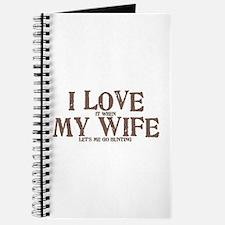 I Love my wife hunting Journal