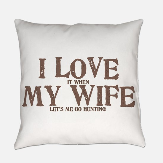 I Love my wife hunting Everyday Pillow