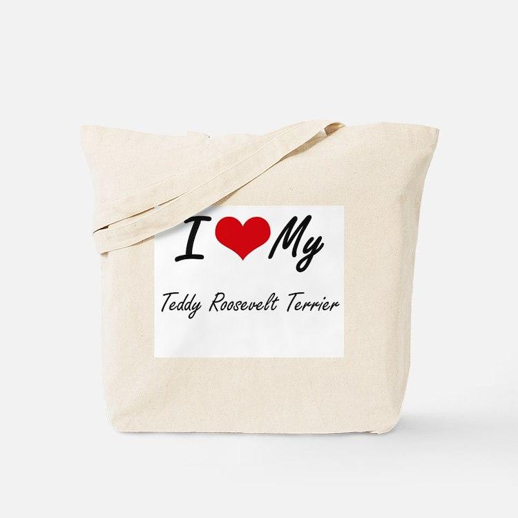 I love my Teddy Roosevelt Terrier Tote Bag