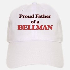 Proud Father of a Bellman Baseball Baseball Cap