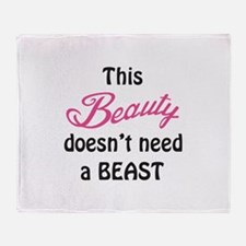 Beauty Doesnt Need A Beast Throw Blanket