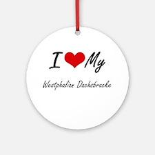 I love my Westphalian Dachsbracke Round Ornament