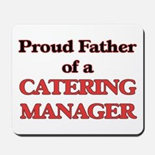 Proud Father of a Catering Manager Mousepad