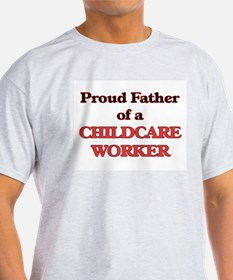 Proud Father of a Childcare Worker T-Shirt