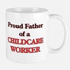 Proud Father of a Childcare Worker Mugs