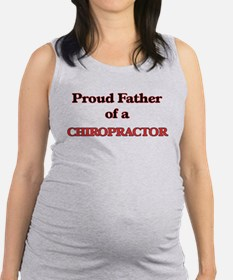 Proud Father of a Chiropractor Maternity Tank Top