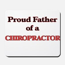 Proud Father of a Chiropractor Mousepad