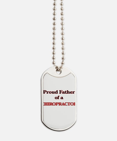 Proud Father of a Chiropractor Dog Tags