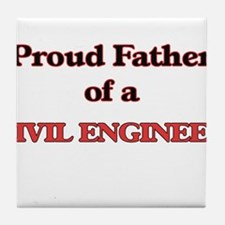 Proud Father of a Civil Engineer Tile Coaster