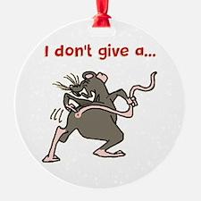 I don't give a rats... Ornament