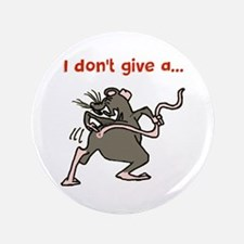 """I don't give a rats... 3.5"""" Button (100 pack)"""