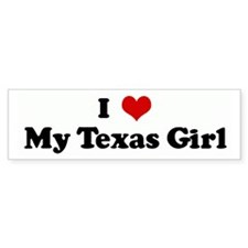 I Love My Texas Girl Bumper Bumper Sticker