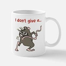 I don't give a rats... Mugs