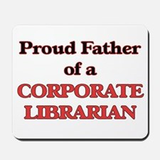 Proud Father of a Corporate Librarian Mousepad
