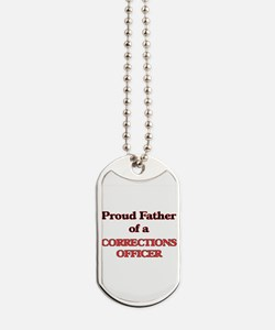 Proud Father of a Corrections Officer Dog Tags