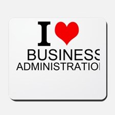 I Love Business Administration Mousepad