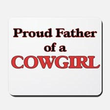 Proud Father of a Cowgirl Mousepad