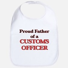 Proud Father of a Customs Officer Bib