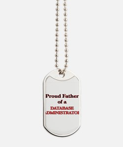 Proud Father of a Database Administrator Dog Tags