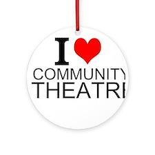 I Love Community Theatre Round Ornament
