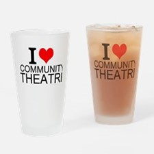 I Love Community Theatre Drinking Glass