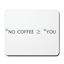 *No coffee > *You Mousepad