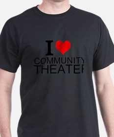 I Love Community Theater T-Shirt