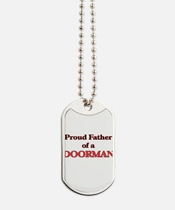 Proud Father of a Doorman Dog Tags