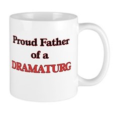 Proud Father of a Dramaturg Mugs