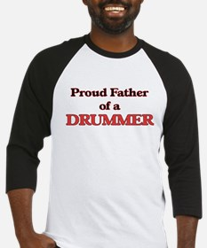Proud Father of a Drummer Baseball Jersey
