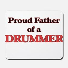 Proud Father of a Drummer Mousepad