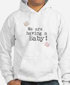 We are having a Baby! or Your Text Here Hoodie